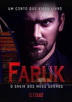 FARUK - O Sheik dos meus sonhos - LIVRO ÚNICO por [Cleo  Luz ]