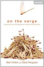 On the Verge: A Journey Into the Apostolic Future of the Church (Exponential Series) by Alan Hirsch (2011-05-03)