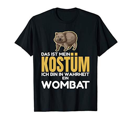 Das Ist Mein Kostüm Ich Bin In Wahrheit Ein Wombat T-Shirt