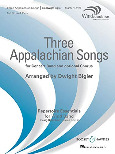 Three Appalachian Songs: For Band And Optional Chorus Windependence Series – Master Level (Grade 4) (Repertoire Essentials For Wind Band)