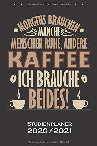 Kaffee Spruch Morgens brauchen manche Menschen ... Studienplaner 2020/21: Semesterplaner (Studentenkalender) für Kaffeeliebhaber