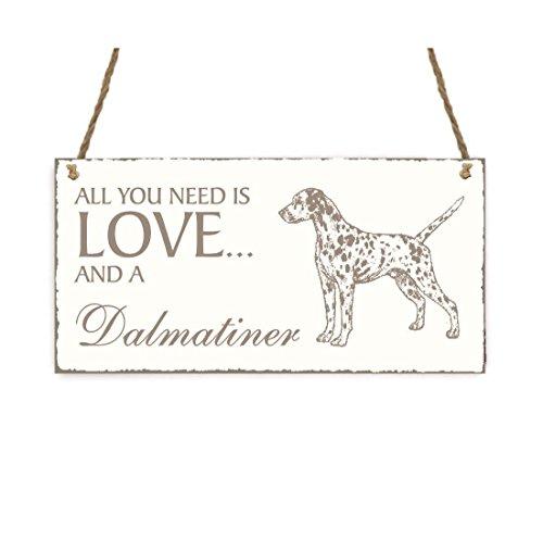 SCHILD Dekoschild « All you need is LOVE and a DALMATINER » Hund Shabby Vintage Holzschild Türschild
