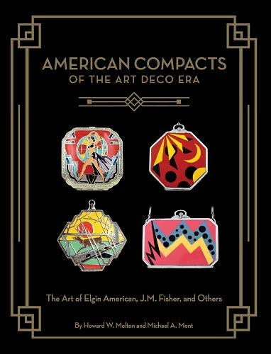 Compare Textbook Prices for American Compacts of the Art Deco Era: The Art of Elgin American, J.M. Fisher, and Others  ISBN 9780578590066 by Melton, Howard W.,Mont, Michael A.