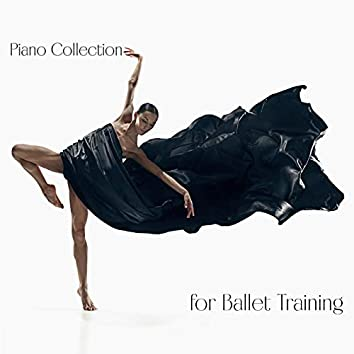 Piano Collection for Ballet Training - Exercises Routine, Choreography, Five Foot Positions, Pirouettes and Jumps, Discipline, Pointe, Grand Plie, Subtlety and Elegance