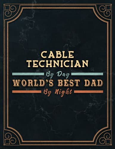 Cable Technician By Day World's Best Dad By Night Lined Notebook Journal:...
