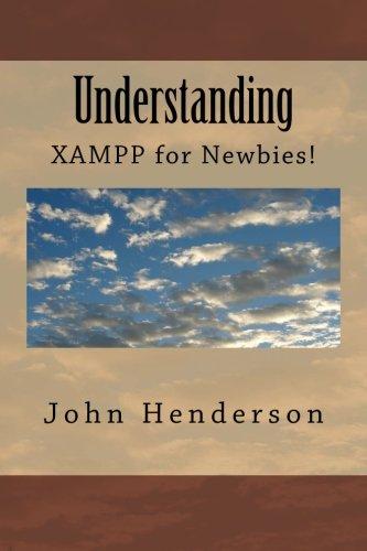 Understanding XAMPP, For Newbies!