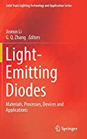 Light-Emitting Diodes: Materials, Processes, Devices and Applications (Solid State Lighting Technology and Application Series, 4)