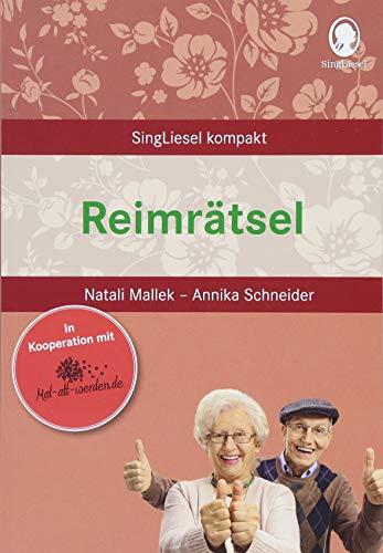 Reimrätsel für Senioren (SingLiesel Kompakt): SingLiesel Kompakt. Der Ratgeber. Die schönsten Beschäftigungen und Spiele für Senioren. Auch mit Demenz.