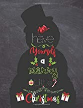 Have Yourself a Merry Little Christmas: Chalk Board Art Story Journal Composition Notebook Draw & Write Half College Ruled Lines Half Blank Space Combined Note and Sketch Workbook Top & Bottom