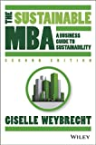 The Sustainable MBA: A Business Guide to Sustainability by Giselle Weybrecht (2013-12-23)