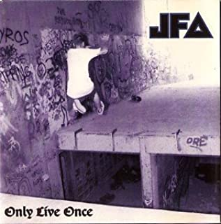 Only Live Once by Jfa