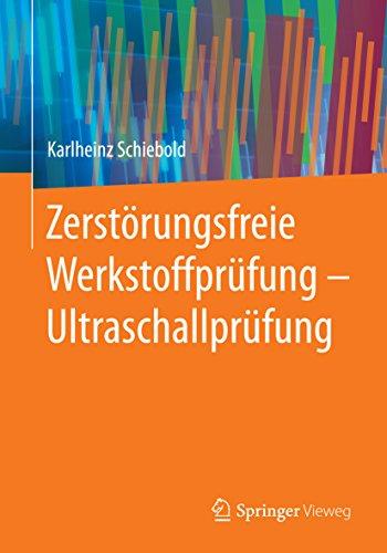 Zerstörungsfreie Werkstoffprüfung - Ultraschallprüfung
