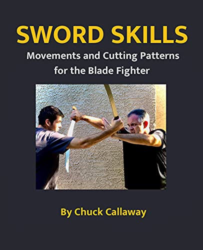 Sword Skills : Movements and Cutting Patterns for the Blade Fighter