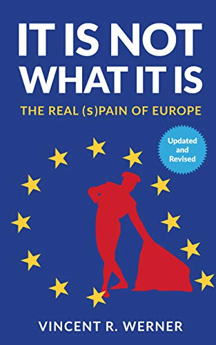It Is Not What It Is: THE REAL (s)PAIN OF EUROPE (English Edition ...