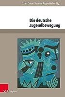 Die Deutsche Jugendbewegung: Historisierung Und Selbsthistorisierung Nach 1945 (Jugendbewegung Und Jugendkulturen - Jahrbuch)