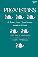 Provisions: A Reader from 19th-Century American Women (Everywoman) by Unknown(1985-10-22)