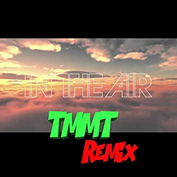In The Air TMMT Remix