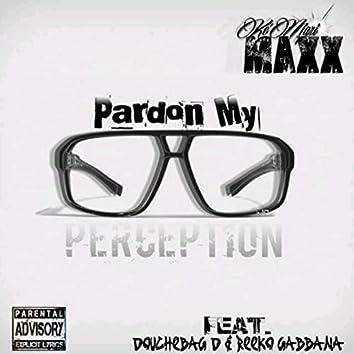 Pardon My Perception