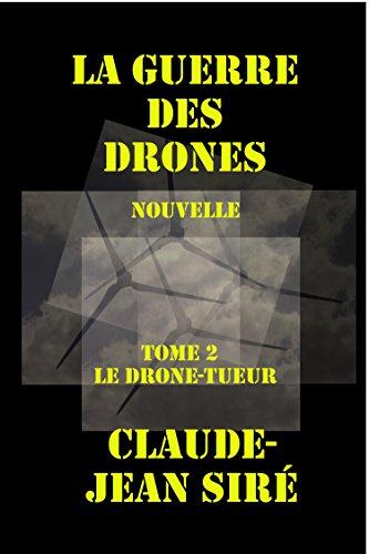 Le drone-tueur, La guerre des drones, tome 2 (French Edition)