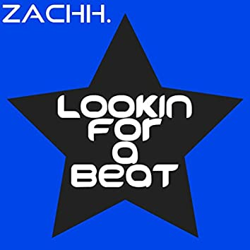 Lookin For A Beat