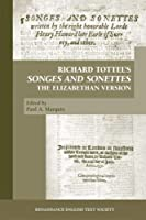 Richard Tottel's Songes and Sonettes: The Elizabethan Version (Medieval and Renaissance Texts and Studies)
