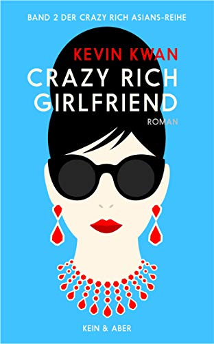 Crazy Rich Girlfriend: Roman (Crazy Rich Asians Serie, Band 2)