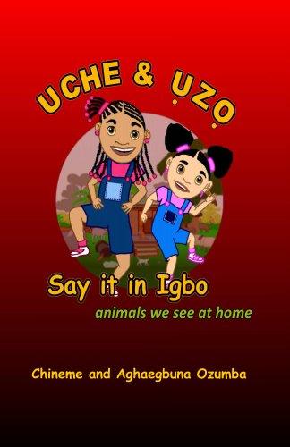 Uche & Uzo Say it in Igbo (English Edition)