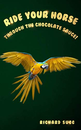 Ride Your Horse Through the Chocolate Sauce!: Tales from Tiger Island: One