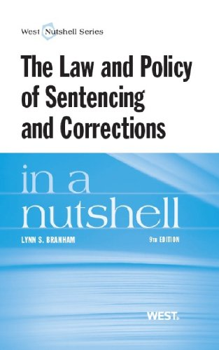 The Law and Policy of Sentencing and Corrections in a Nutshell (Nutshells)