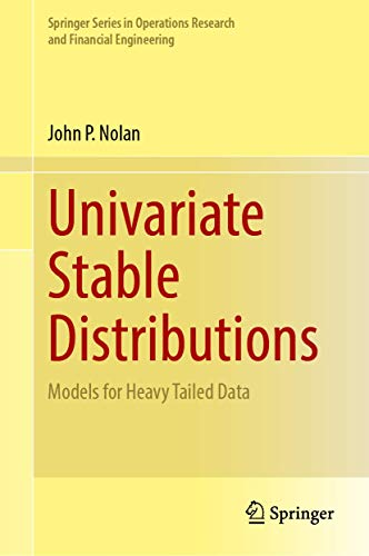 Compare Textbook Prices for Univariate Stable Distributions: Models for Heavy Tailed Data Springer Series in Operations Research and Financial Engineering 1st ed. 2020 Edition ISBN 9783030529147 by Nolan, John P.