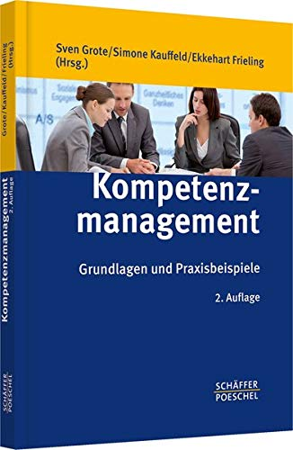 Kompetenzmanagement: Grundlagen und Praxisbeispiele