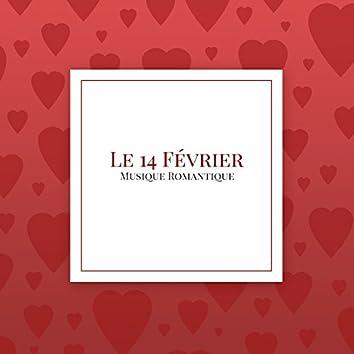 Le 14 Février: Musique Romantique pour la Fête des Amoureux, Saint Valentin