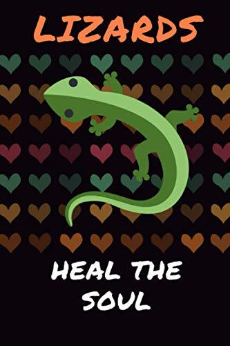 Lizards Heal the Soul: Blank Lined Journal Notebook Lizard Gift for Lizard Lovers