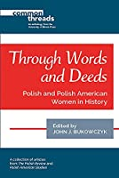 Through Words and Deeds: Polish and Polish American Women in History