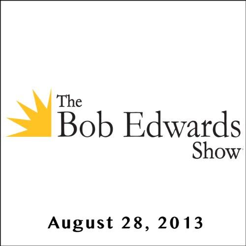 The Bob Edwards Show, Jotaka Eaddy, C. T. Vivian, Bonita Porter, and Talib Kweli, August 28, 2013 audiobook cover art