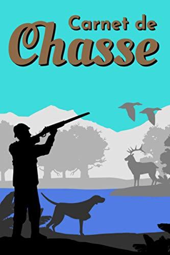 Carnet de Chasse: Journal pour chasseur prérempli | les nombreuses questions et cases à cocher faciliteront son remplissage après une bonne journée de chasse.