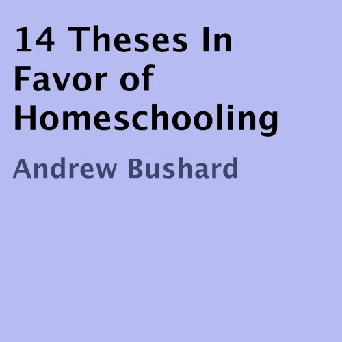 14 Theses in Favor of Homeschooling audiobook cover art