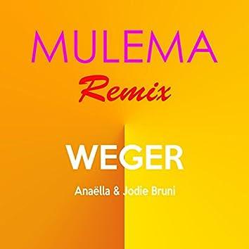 Mulema (feat. Anaëlla & Jodie Bruni) [Weger Remix]