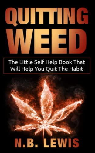 Quit Weed: The Little Self Help Book That Will Help You Quit The Habit (Life Mastery)