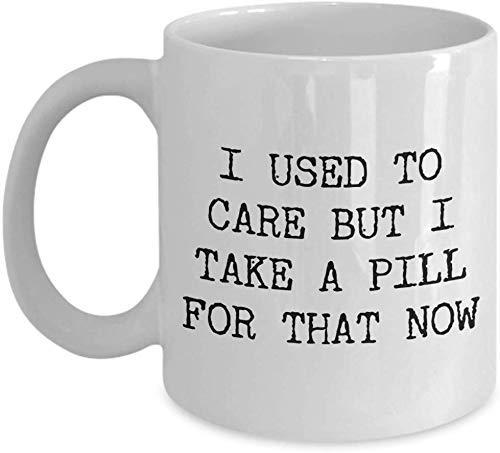 Antes me importaba, pero ahora me tomo una pastilla tazas divertidas Taza de té de café de cerámica 110z 11oz