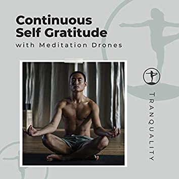 Continuous Self Gratitude with Meditation Drones