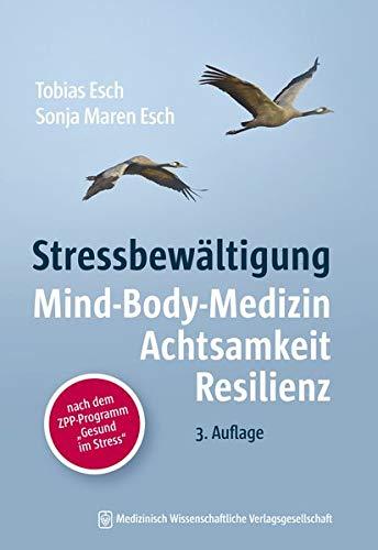 Stressbewältigung: Mind-Body-Medizin, Resilienz, Selbstfürsorge