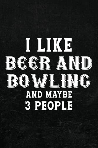 Comic Drawing Book - I Like Beer And Bowling And Maybe 3 People Vintage Funny: Create, Write Stories Your Own Comics,Cartoon / Blank Comic Book ... Artist, Kids and Adults to Unleash Creativity