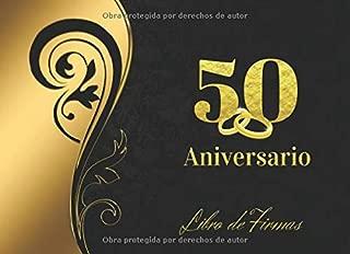 50 ANIVERSARIO: ELEGANTE LIBRO DE FIRMAS PARA CELEBRACIÓN DE ANIVERSARIO DE BODAS O CASADOS | RECOGE COMENTARIOS Y FELICITACIONES DE TUS AMIGOS Y ... DE VISITAS. BODAS DE ORO. (Spanish Edition)