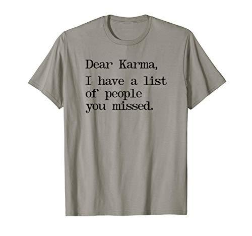 Dear Karma I Have a List of People You Missed Funny Zen Meme T-Shirt