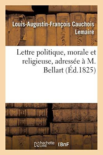 Lettre politique, morale et religieuse, adressée à M. Bellart (Sciences sociales)
