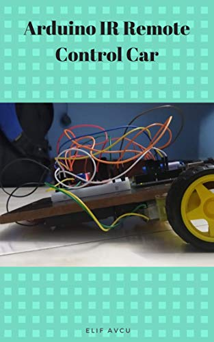 Arduino IR Remote Control Car (English Edition)