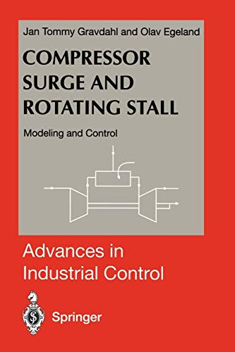 Compressor Surge and Rotating Stall: Modeling and Control (Advances in Industrial Control)