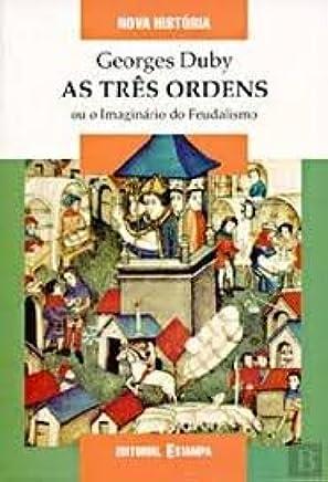 Três Ordens ou o Imaginário do Feudalismo