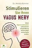 Stimulieren Sie Ihren Vagus Nerv: Mittels Vagusnerv-Stimulation außerordentlich heilende Wirkung auf Ihren Körper und Ihre Psyche ausüben...